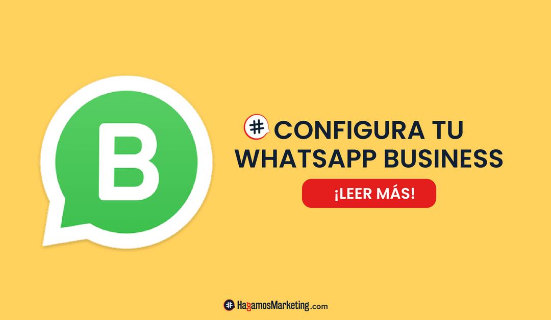Guía para configurar WhatsApp Business para tu Empresa