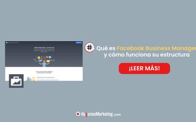 Qué es Facebook Business Manager y cómo funciona su estructura