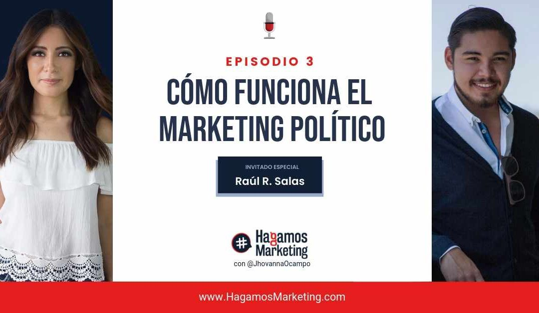 Cómo funciona el Marketing Político | Hagamos Marketing el podcast