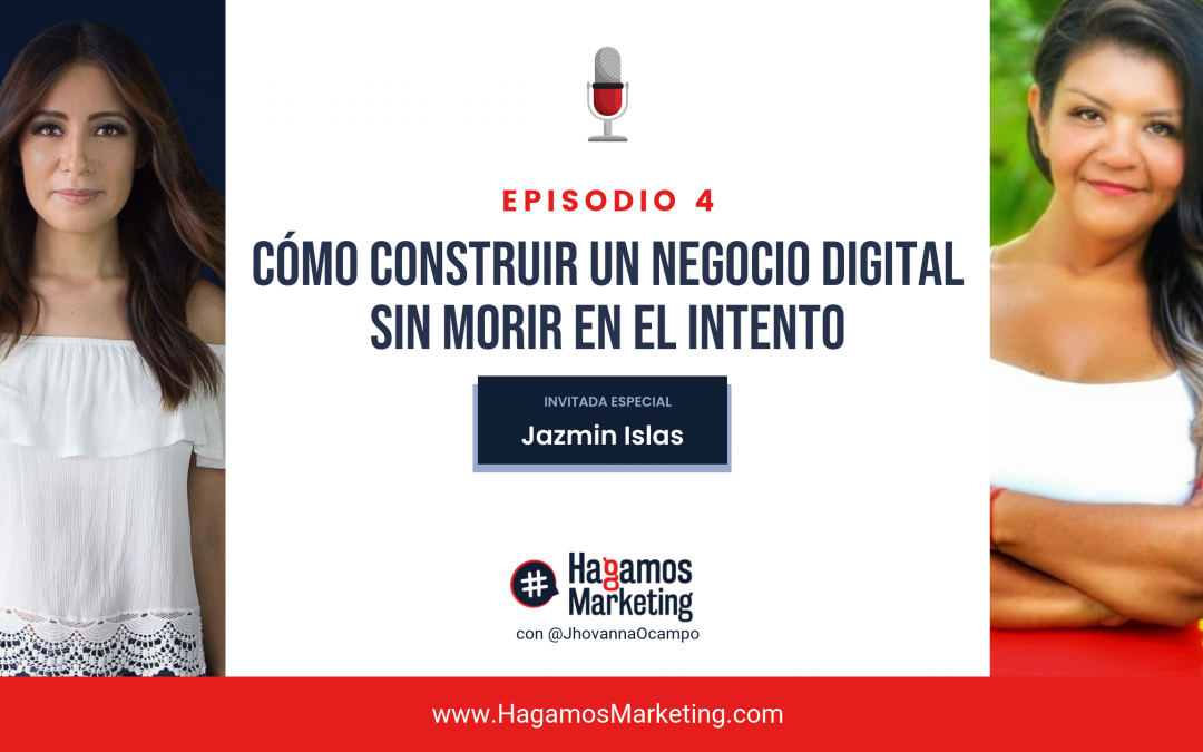 Cómo construir tu negocio digital sin morir en el intento | Hagamos Marketing el podcast