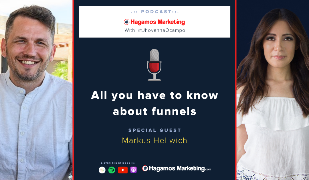 Funnels! All you have to know! | Hagamos Marketing the podcast