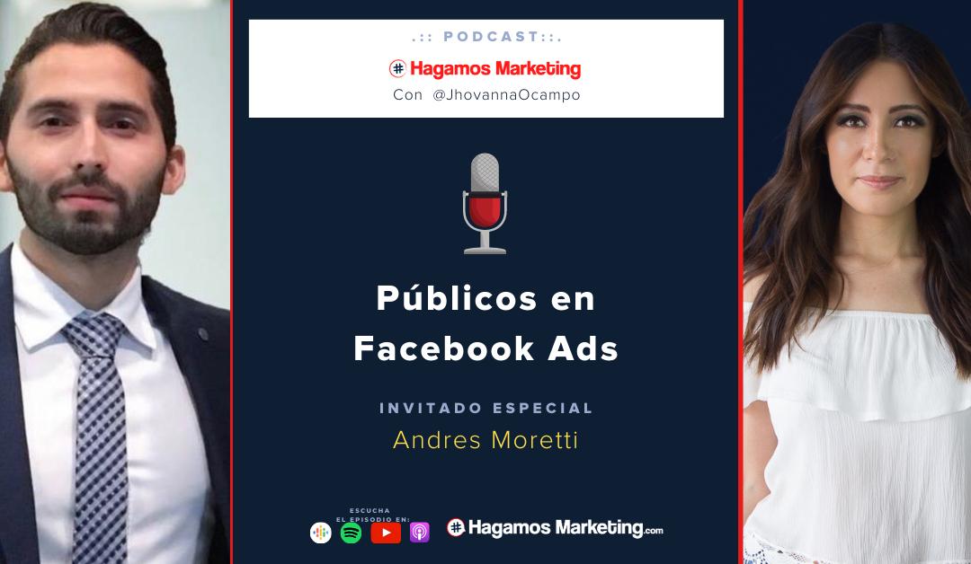 Públicos en Facebook Ads | Hagamos Marketing el podcast