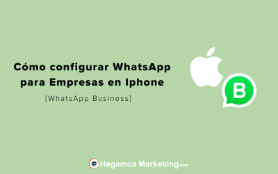 Cómo configurar WhatsApp para Empresas en Iphone – [WhatsApp Business]