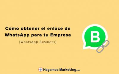 Cómo crear el enlace de WhatsApp para tu Empresa